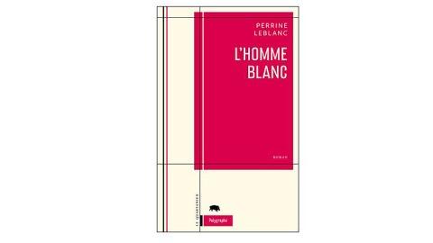 Perrine Leblanc a remporté le Grand Prix du livre de Montréal 2010 pour son roman «L'homme blanc»