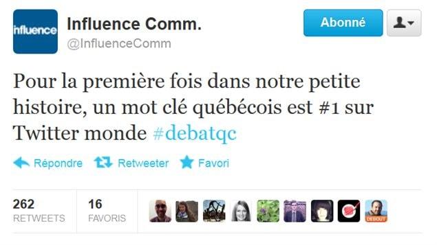 Un tweet d'Influence Communication «Pour la première fois dans notre petite histoire, un mot clé québécois est #1 sur Twitter monde #debatqc»
