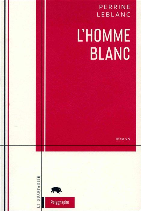 L'homme blanc, de Perrine Leblanc