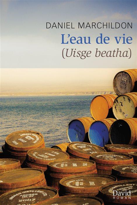 La couverture de « L'eau de vie (Uisge beatha) » de Daniel Marchildon