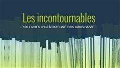 Les incontournables 2015 : 100 livres d'ici à lire une fois dans sa vie