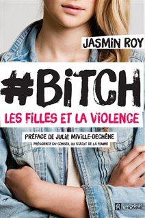 #Bitch, Les filles et la violence