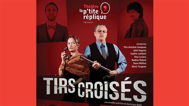 L'affiche de la pièce « Tirs Croisés » du Théâtre la p'tite réplique