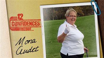 Les 12 confidences de Mona Audet