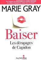 La couverture de «Baiser, les dérapages de Cupidon» de Marie Gray
