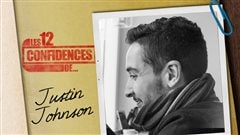 Les 12 confidences de Justin Johnson