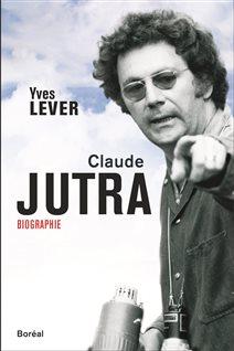 La couverture de la biographie de Claude Jutra signée Yves Lever