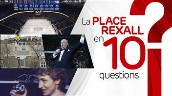 La Place Rexall en 10 questions