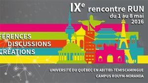 Rencontre annuelle du Réseau international universitaire de création numérique (RUN), à Rouyn-Noranda