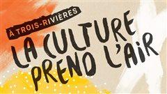 Programmation culturelle extérieure à Trois-Rivières