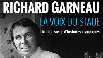 Livre numérique : Richard Garneau, la voix du stade
