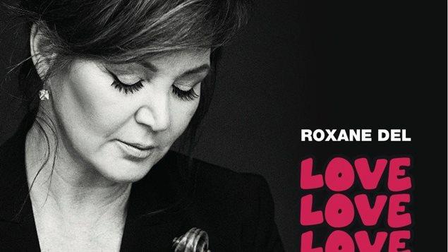 Le nouvel album de Roxane Del, Love Love Love