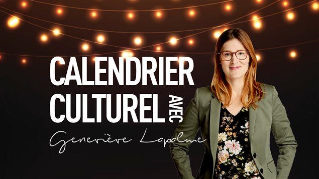 le calendrier culturel de Geneviève Lapalme