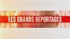Les Grands Reportages