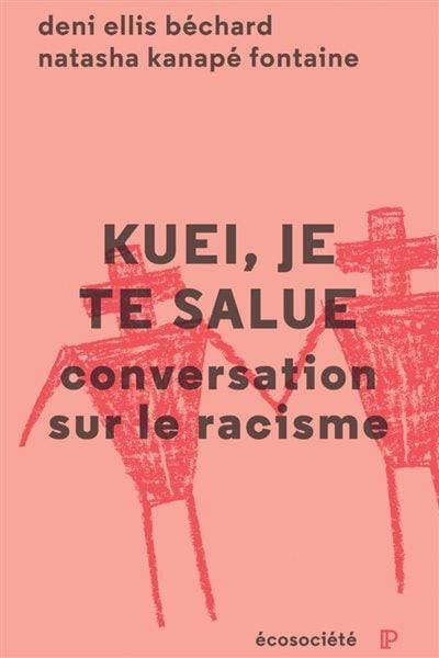 L'ouvrage coécrit par Deni Ellis Béchard et Natasha Kanapé Fontaine
