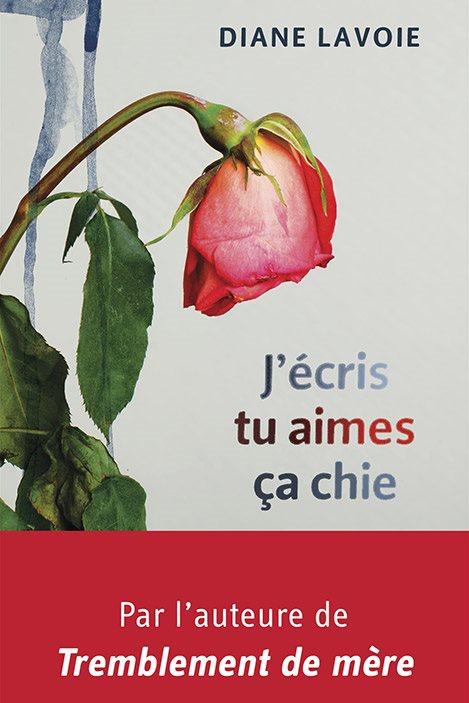 La couverture du livre J'écris, tu aimes, ça chie, sur laquelle il y a une rose fanée