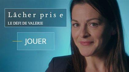 Jouez au jeu Le défi de Valérie et participez au concours!