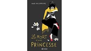 La couverture du livre La mort d'une princesse, d'India Desjardins