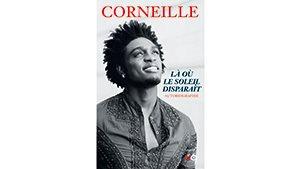 Corneille  - Là où le soleil disparaît