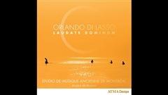 Orlando Di Lasso selon le Studio de musique ancienne de Montréal