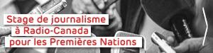 Stage de journalistes pour les Premières Nations