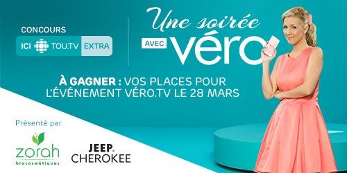 Concours ICI Tou.tv Extra : Une soirée avec Véro. À gagner : vos places pour l'événement Véro.tv le 28 mars (présenté par Jeep Cherokee et Zorah biocosmétiques)
