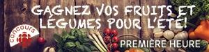 Gagnez vos fruits et légumes pour l'été!