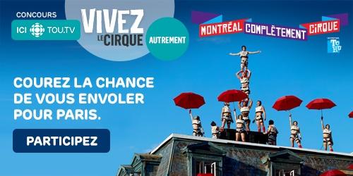 Concours Montréal complètement Cirque