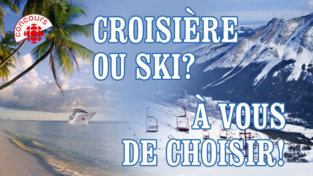 Croisière ou ski?
