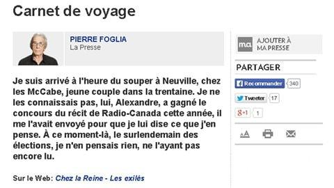 Le billet de Pierre Foglia dans La Presse à propos d'Alexandre McCabe, lauréat du Prix du récit Radio-Canada 2012 pour «Chez la reine, les exilés», devenu depuis un roman, «Chez la reine» (La peuplade).