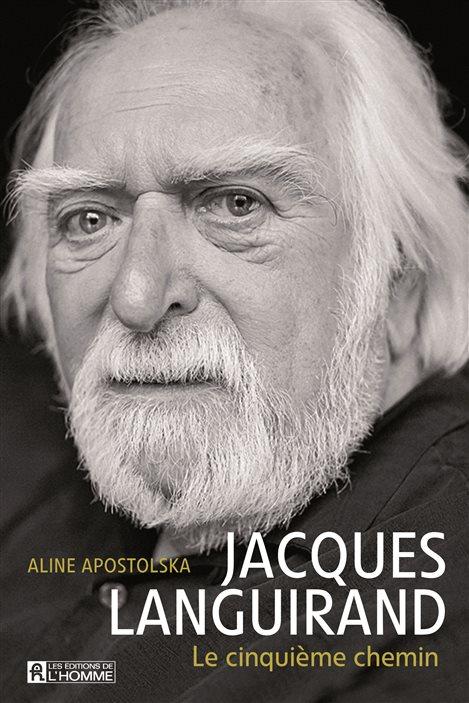 La couverture du «Cinquième chemin», la biographie de Jacques Languirand signée Aline Apostolska.