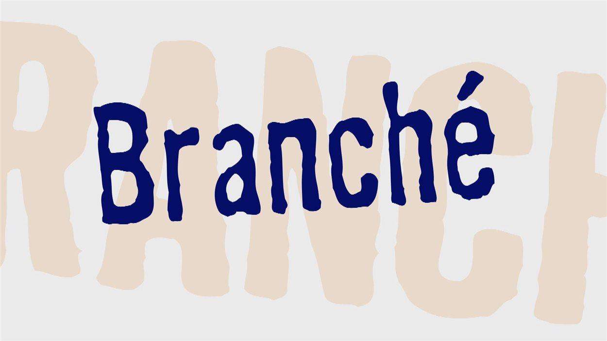 Branché