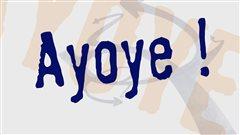 Ayoye!
