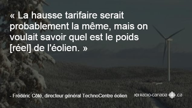 «La hausse tarifaire serait probablement la même, mais on voulait savoir quel est le poids [réel] de l'éolien.»