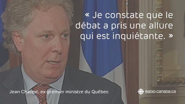 «Je constate que le débat a pris une allure qui est inquiétante.» - Jean Charest