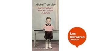 La couverture du livre Conversations avec un enfant curieux, où l'on voit Michel Tremblay alors qu'il était un enfant