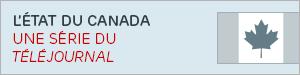 L'état du Canada en 5 émissions spéciales