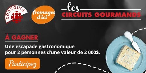 Concours Circuits gourmands avec les Fromages d'ici