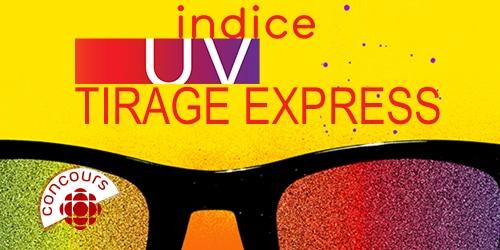 Tirage express Indice UV - Inscrivez-vous!