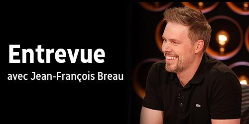 Entrevue avec Jean-François Breau
