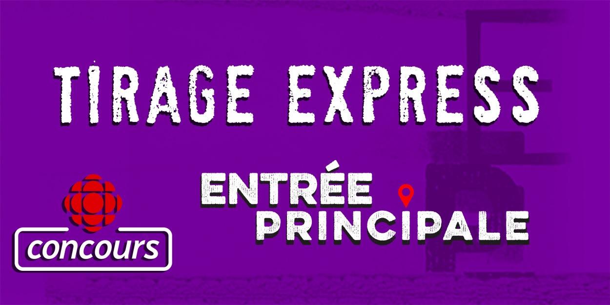 Inscrivez-vous à nos tirages express!